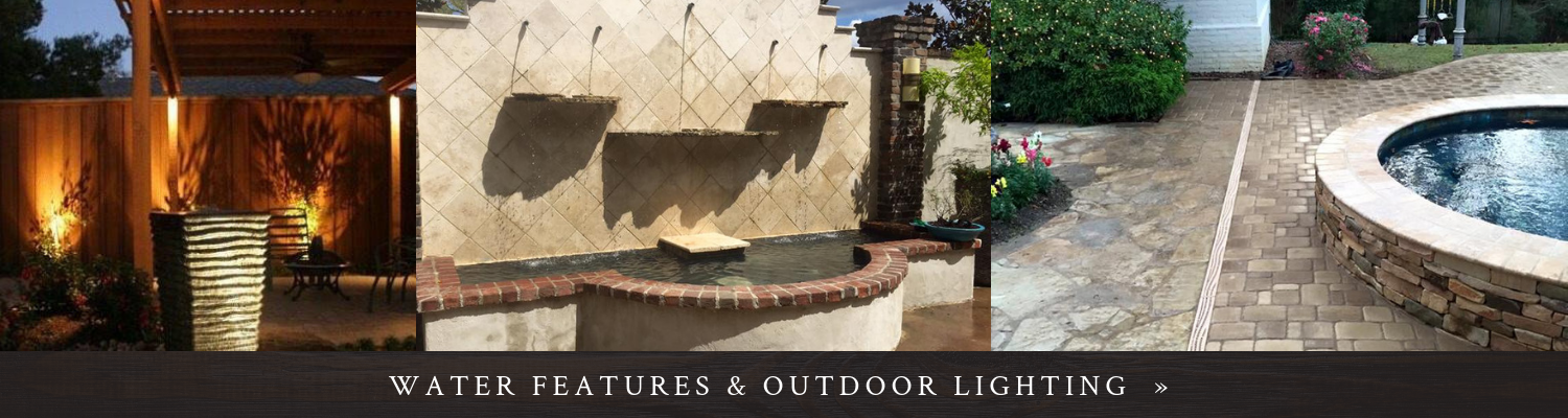 Click here to see photos of water features and outdoor lighting